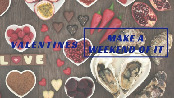 Valentines Make a Weekend of It