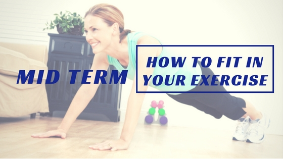 Mid Term + Kids = No Work Out – WRONG