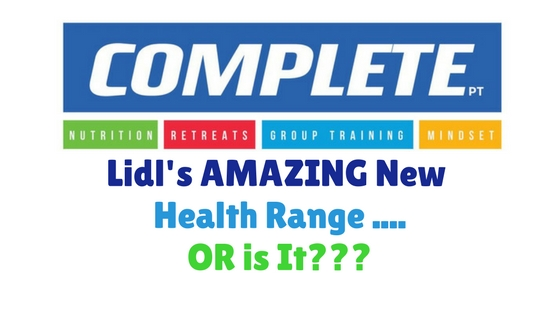 Lidl's Amazing New Healthy Range …… OR IS IT?
